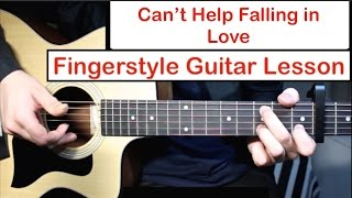 Can't Help Falling in Love (Elvis) | Fingerstyle Guitar Lesson (Tutorial) How to play Fingerstyle