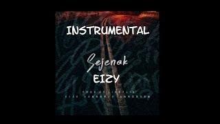 SEJENAK-INSTRUMENTAL-Eizy ft. Yannaryu, Anndrean