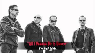 All I Wanna Do Is Dance - too MUCH SyLviA - Audio