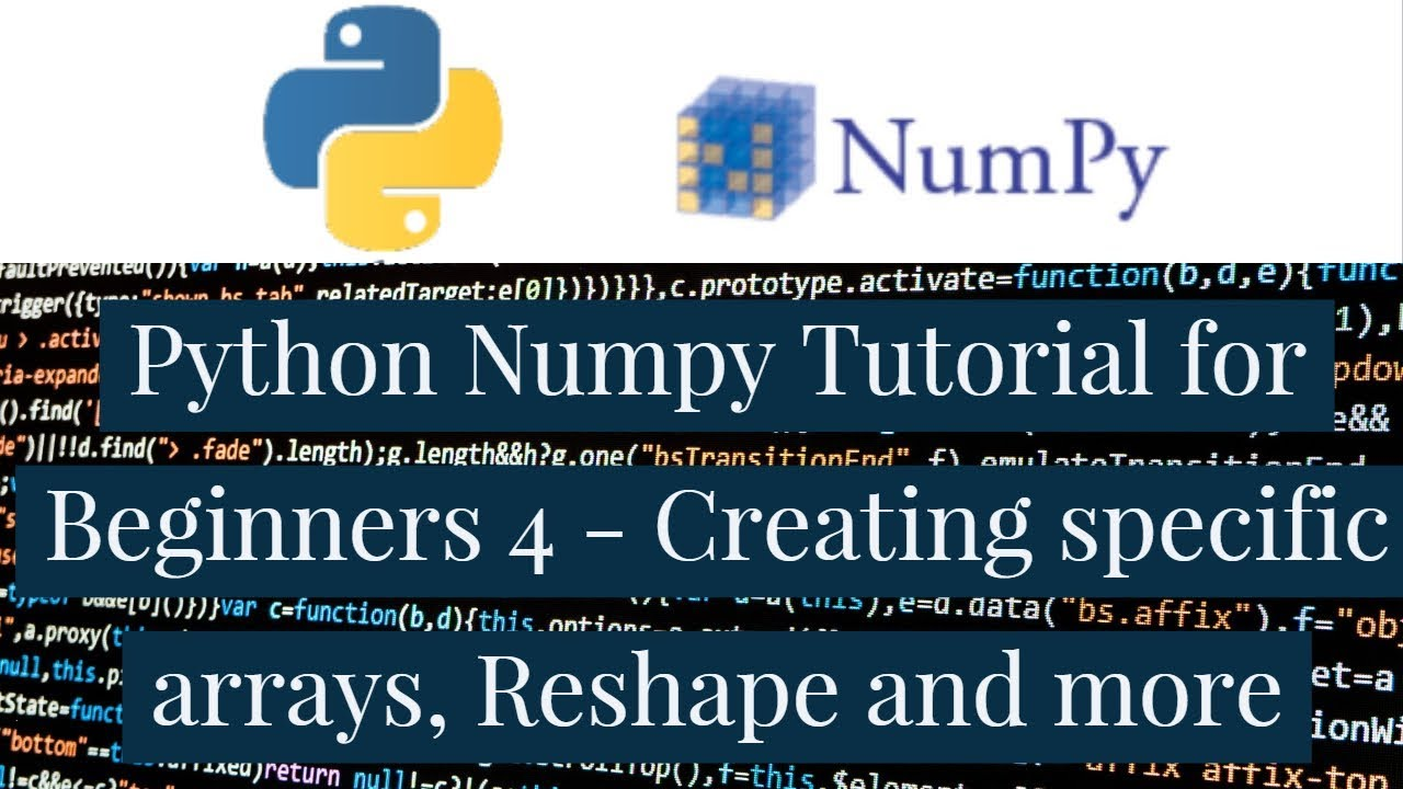 Python Numpy Tutorial for Beginners 4 - Creating specific arrays, Reshape  and more