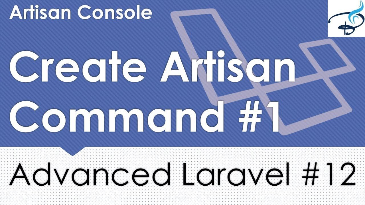 Advanced Laravel | Artisan Console | Create own Artisan command #1 | #12