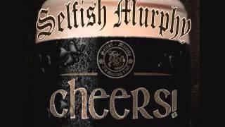 Selfish Murphy - Johnny I Hardly Knew Ye