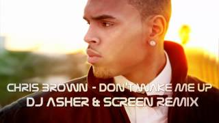 Chris Brown - Don't Wake Me Up (DJ Asher & ScreeN Remix)