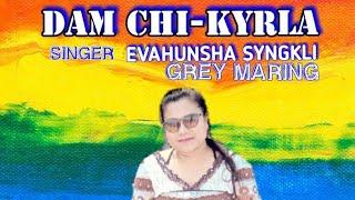 DAM CHI-KYRLA /BHOI SONG/SINGER EVAHUN SHA SYNGKLI / GREY MARING