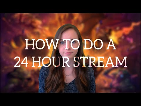 Tips and Tutorials || How to do a 24 Hour Stream