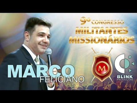 Pr. Marco Feliciano   Militantes 2017