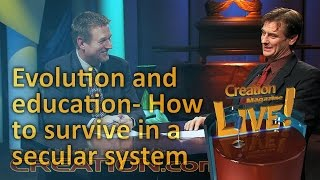 Evolution and education- How to survive in a secular system (Creation Magazine LIVE! 4-23)