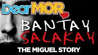 """#DearMOR: """"Bantay Salakay"""" The Miguel Story 06-13-18"""
