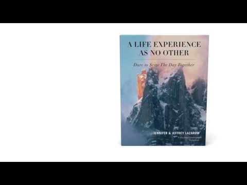 A Life Experience As No Other: Dare to Seize The Day Together by Jennifer & Jeffrey Lazarow