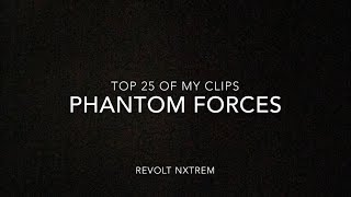 TOP 25 Of my clips Phantom Forces ROBLOX - Man Nxtrem