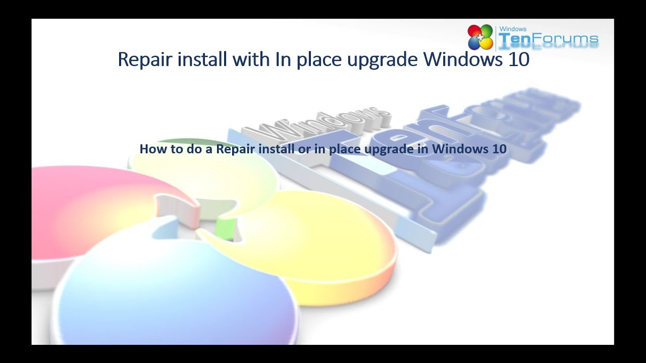 Repair Install Windows 10 with an In-place Upgrade | Tutorials