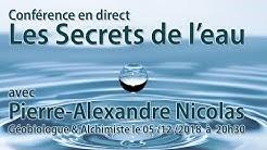 Conférence Les Secrets de l'eau en direct avec Pierre-Alexandre Nicolas Géobiologue et Alchimiste
