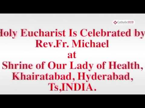 English Mass @ Shrine of Our Lady of  Health, Khairtabad, Hyd, Telangana, INDIA 6 5 19