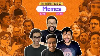 The Internet Said So   EP 96   Memes