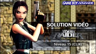 [GBA] Tomb Raider : The Prophecy (2002) - Niveau 15 (CLIK)