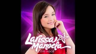 Larissa Manuela- Desde quando te encontrei :/)