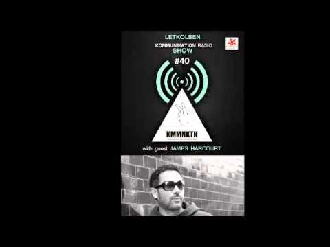 Kommunikation Radio Show 040 FEAT. James Harcourt