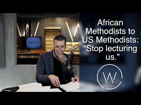 "African Methodist to US Methodists: ""Stop lecturing us."""