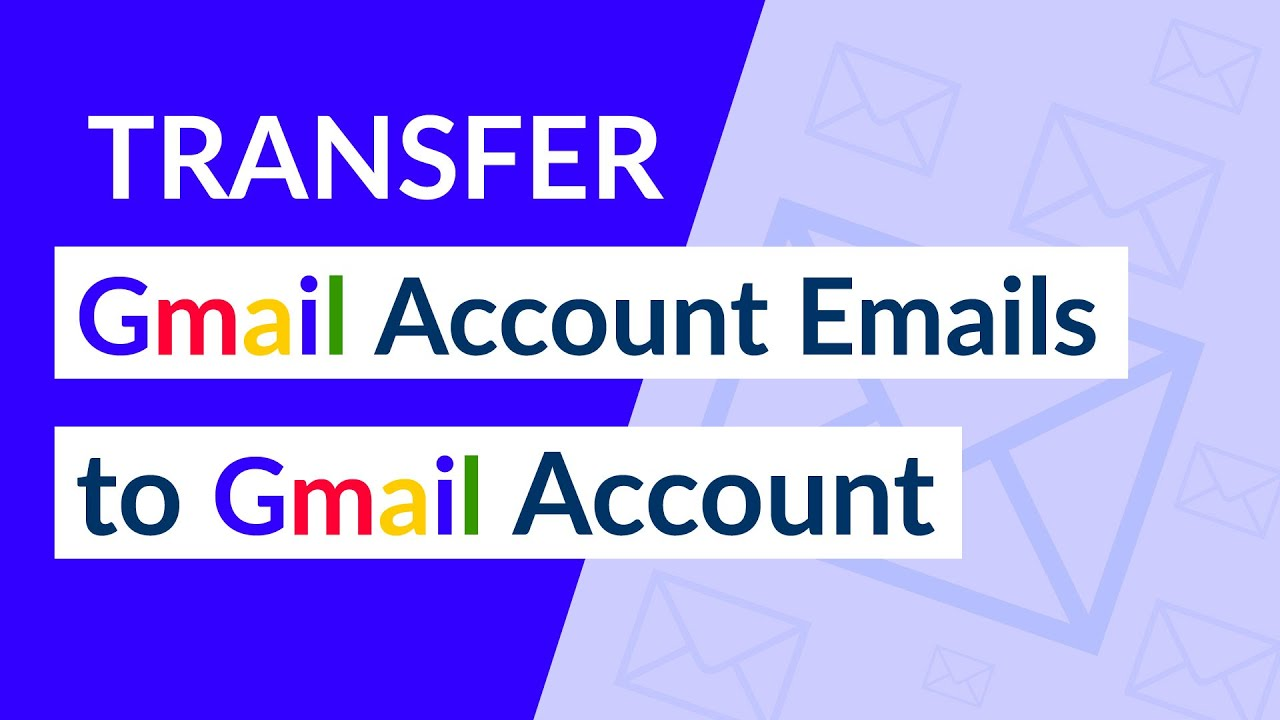 How to Transfer Emails from One Gmail Account to Another - G Suite
