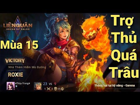 ROXIE Mùa 15 : Làm Trợ Thủ Quá Trâu - Thùy Trang Gaming