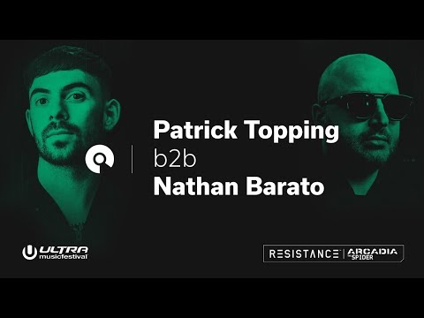 Patrick Topping b2b Nathan Barato @ Ultra 2018: Resistance Arcadia Spider - Day 3 (BE-AT.TV)