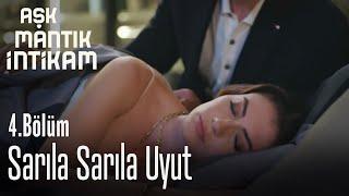 Bir Güzellik Yapsana, Gece Benimle Kalsana - Aşk Mantık İntikam 4. Bölüm