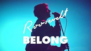 Смотреть клип Roosevelt - Belong