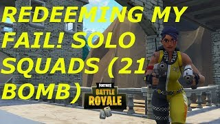 Redeeming Myself- 21 Bomb Solo Squads (Fortnite Battle Royale) -Courageous