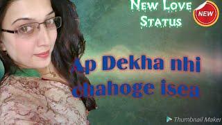 Har lamhe ka khayal tujhse h new love status