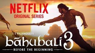 OMG| Bahubali 3: Before The Beginning | ANNOUNCEMENT | Netflix Original Series