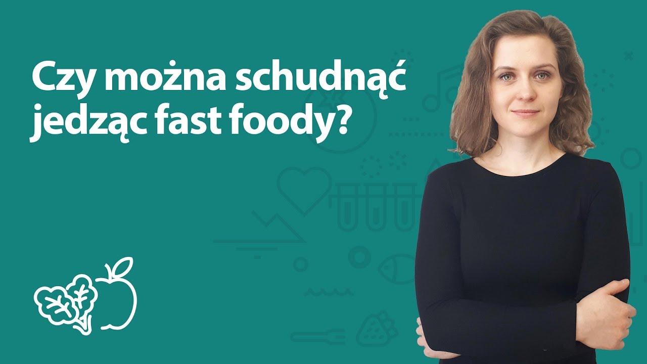 Czy można schudnąć jedząc same fast foody