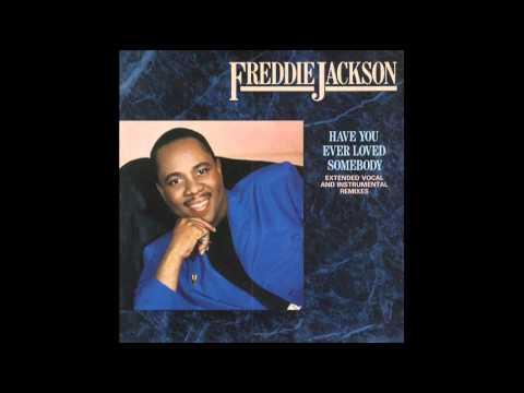 Freddie jackson have you ever loved somebody