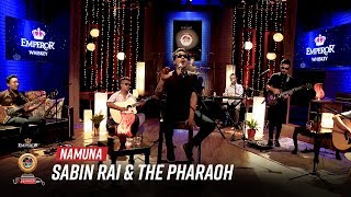 Namuna - Sabin Rai & The Pharaoh | Emperor Kripa Unplugged | Season 3