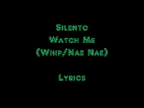 Silento - Watch Me (Whip/Nae Nae) lyrics