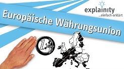 Europäische Währungsunion einfach erklärt (explainity® Erklärvideo)