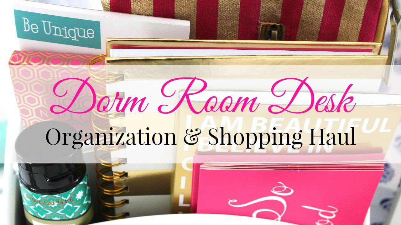 Dorm Room Desk Organization U0026 Shopping Haul   YouTube Part 18
