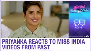 Priyanka Chopra reacts to her Miss India throwback videos and shares her memories