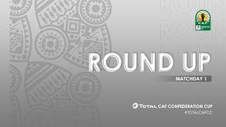 TotalCAFCC Roundup | Matchday One