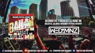 Deorro vs. Firebeatz & Rune RK - Bailar vs. Calabria (WEDAMNZ FESTIVAL MASHUP)