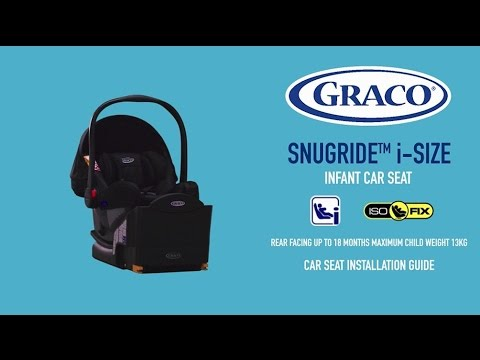 Graco® SnugRide™ I-Size Infant Car Seat 0-18months - Installation Guide