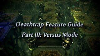 Deathtrap Feature Guide III: Versus Mode