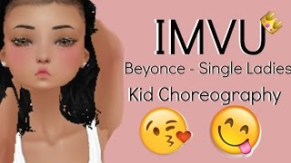 IMVU - Single Ladies (Kid Dance Choreography)