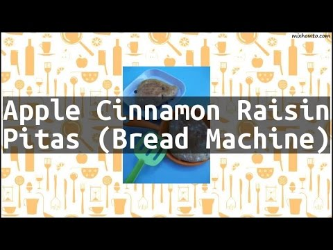 Recipe Apple Cinnamon Raisin Pitas (Bread Machine)