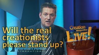 Will the REAL creationists please stand up? (Creation Magazine LIVE! 4-11) by CMIcreationstation