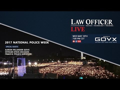 Law Officer Live:  2017 National Police Week