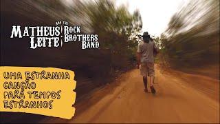 Matheus Leite and the Rock Brothers band - Uma Estranha Canção Para Tempos Estranhos (clipe oficial)