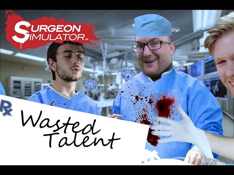 Surgeon Simulator - WASTED TALENT - Alcohol and Open Heart Surgery