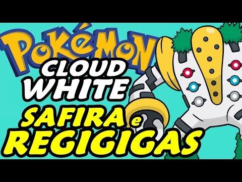 Pokémon Cloud White (Detonado - Parte 30) - Safira E Regigigas