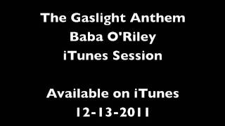 The Gaslight Anthem - 1. Baba O