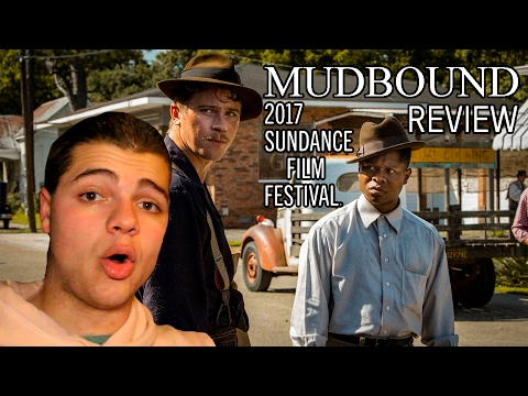 MUDBOUND - Sundance 2017 Review